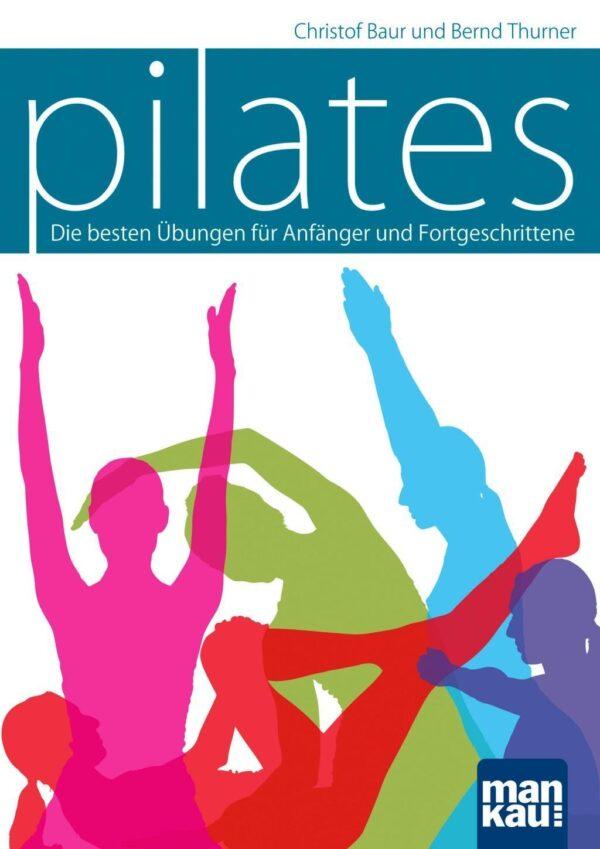 Pilates Buch - Die besten Übungen für Anfänger und Fortgeschrittene